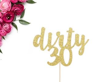 Dirty 30 Cake Topper | 30th Birthday Cake Topper | Dirty Thirty Cake Topper | 30 Birthday Cake Topper | Happy 30th Birthday | Birthday Decor