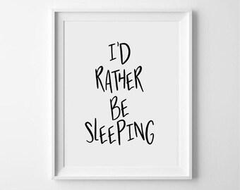 I'd rarther be sleeping, hand lettered,monochrome, typography print/poster/ art/ - bedroom print, bedroom decor, bedroom art, scandinavian