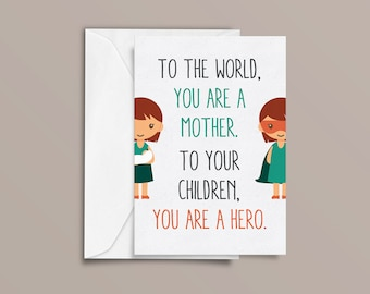 Mothers Day Card, Thank you card, Hero Card, Congratulations Card