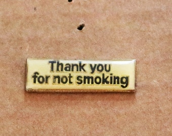 """Vintage New """"Thank You For Not Smoking"""" Hat/Lapel Pin"""