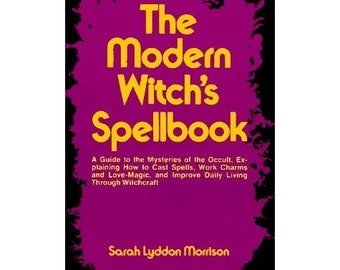The Modern Witch's Spellbook, Book One