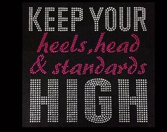 "Keep Your Heels Head & Standards High  (8.25x8.25"") Faith Rhinestone Bling T-Shirt"