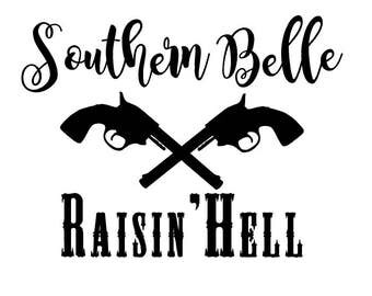 Southern Belle, Raisin' Hell, Southern Charm, Southern Girl, Southern Decal, Cowgirl, Southern Girl Decal
