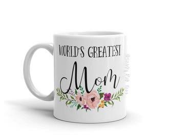 Mom Mug - World's Greatest Mom - Mother's Day Gift - Mom Coffee Mug - Coffee Mug - Gift for Her - Gift for Mom - Gift for Sister
