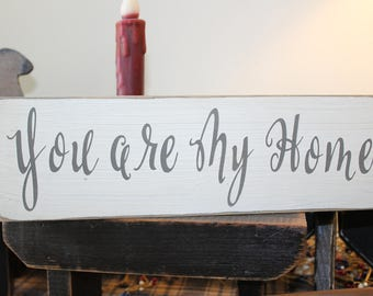 You are My Home Wood Sign, Marriage Sign, Wedding Sign, Reception Decorations, Love Sign, Sweetheart Sign, Wedding Decorations, Farmhouse