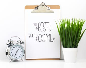 The Best Is Yet To Come Print - Motivational Quote | Motivational Print | Entrepreneurs | A4 Print | Wall Print | Words Of Encouragement