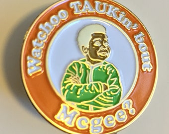 Whatchoo TAUKin' ' bout McGee - Pin (Polished Gold)