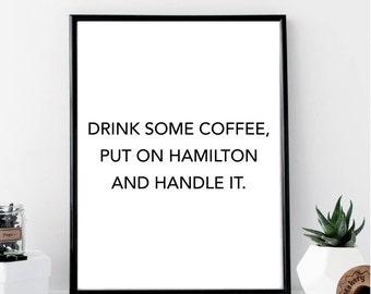 Drink Coffee, Put on Hamilton Print // Minimalist Poster // Wall Art // Typography // Fashion // Scandinavian // Boho // Modern Office