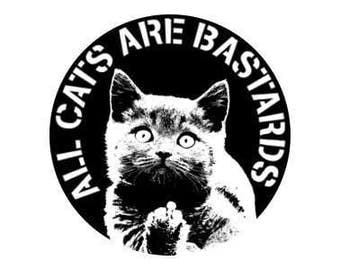 "All Cats Are Bastards 1"" pinback button"