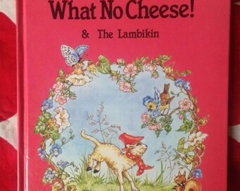 What No Cheese! ENID BLYTON LIBRARY Illustrated by Rene Cloke  Vintage 1985