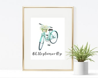 Oh, the places we'll go Bike Printable - Instant Download, Adventure Printable, Exploring Printable, Home Decor, Wall Art, Spring Summer