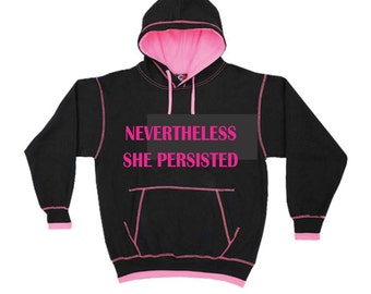 Nevertheless She Persisted Hoodie-She Persisted Hoodie-Women's Rights-Feminist Hoodie