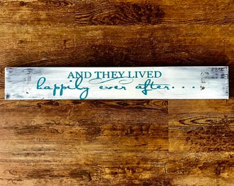 And they lived happily ever after, wood sign, hand painted