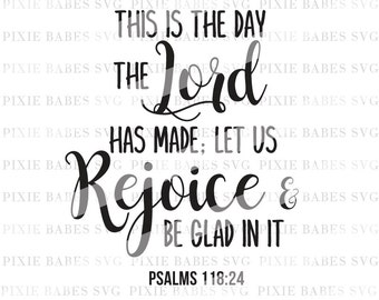 This Is The Day Lord Has Made SVG, Religious SVG, Bible Verse svg, svg cutting files, Scripture SVG, Cricut svg, Silhouette svg, svg files