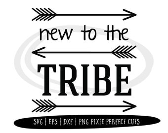 Svg Files Baby, Sayings Heat Transfer Vinyl Designs, New to the Tribe, Cricut Files, Silhouette Cameo Cutting File DXF ESP, Commercial Use