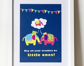May all your troubles be little ones - A4 print