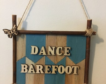 "Dance Barefoot"" Wall Hanging"
