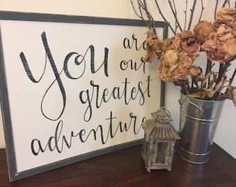 You Are Our Greatest Adventure | Framed Sign | Nursery Decor