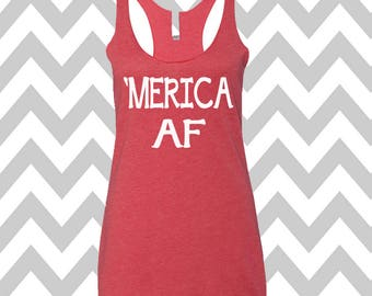 Merica AF Tank Top USA Tank Top  Stars and Stripes America Flag Tank Top Flag Tee 4th Of July Shirt Patriotic Tank Top