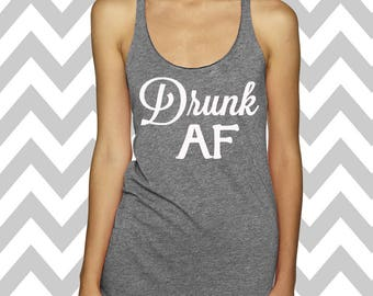 Drunk AF Racerback Tri Blend Tank Top Summer Tank Top Gym Tank Top Workout Tank Funny Tee Drinking Tank Top Beer Tee Bachelorette Tank