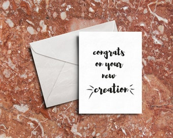 Congrats on Your New Creation New Baby Congratulations Card