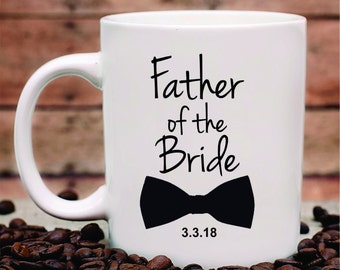 Custom Father of the Bride Mug, Father of the Bride Mug, Father of the Bride Gift, Wedding Announcement Mug, FOB Mug,Engagement Announcement