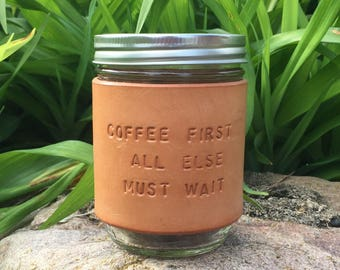 Coffee First Stamped Leather Mason Jar Sleeve