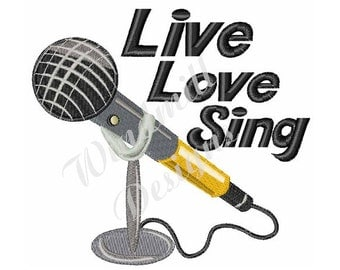 Live Love Sing Microphone - Machine Embroidery Design