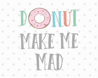 Donut SVG Donut Make me mad SVG file Donut DXF  Donut Eps Files Donut svg donut party  svg donut cut file Donut Svg Donut Make me mad Svg