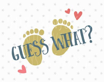 Guess What svg Preggers svg Baby Feet svg Pregnancy svg file Mama to be svg Mama svg Pregnancy Announcement svg Baby Feet svg file Baby svg