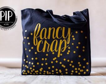 Fancy Crap Tote *PIP Goods