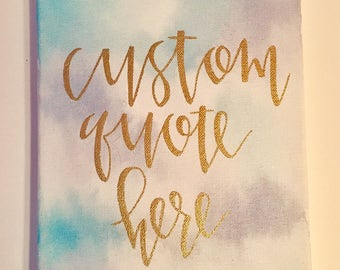 Custom Quote Watercolor Canvas