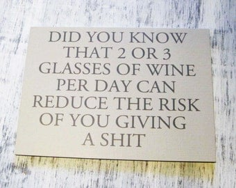"""2 or 3 glasses of wine, Wooden sign 6"""" x 8"""""""