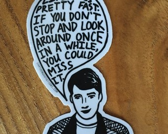 Ferris Bueller Quote Vinyl Sticker