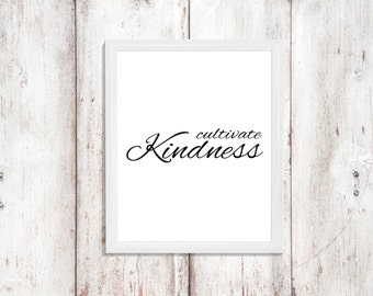 Cultivate Kindness - Instant Download - Printable Quote - Kindness Quote - Digital Artwork - Digital Print - Word Art - Inspirational Art