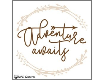 Adventure Awaits SVG DXF EPS Cutting File For Cricut Explore, Silhouette&More.Instant Download.Personal and Commercial Use. Vinyl. Printable