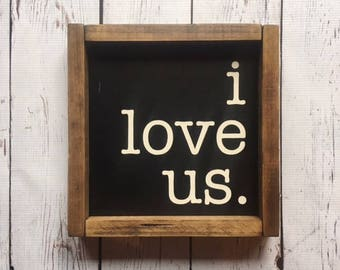 I love us. | Wood Sign | Painted Wood Sign | Stained Wood Sign | Home Decor | Wall Decor | Home