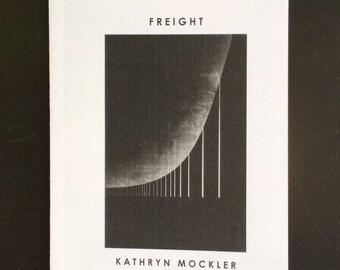 Freight by Kathryn Mockler