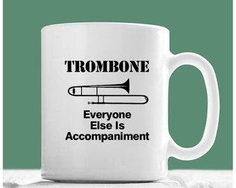 Trombone Mug, Trombone Everyone Else Is Accompaniment, Trombone Coffee Mug, Trombone Player Gifts, Trombone Cup