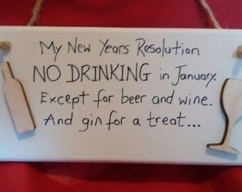 New Year's Resolution No Drinking In January Hand Painted Wooden Wall Plaque