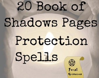 20 Protection, Banishing and Curse Breaking Spell Pages for Your Book of Shadows