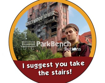 I Suggest You Take The Stairs I'm Celebrating Tower Of Terror  Button