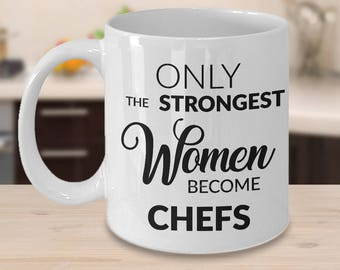 female chef mug chef gift only the strongest women become chefs coffee mug - Best Gift For A Chef