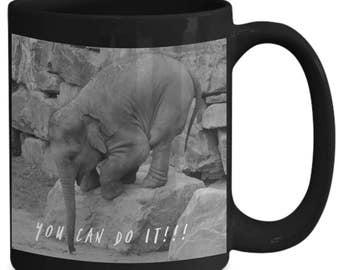 YOU CAN Do It!!! Adorable Baby Elephant Inspires You To Keep Trying Until You Succeed! Black and White Photo on 15 oz Black Ceramic Mug!