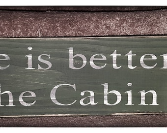 """Life is better at the Cabin 6""""x24"""" Wooden Rustic Sign-Rustic decor-rustic sign-cabin decor-outdoor decor-cabin sign-rustic-cabin-outdoors"""