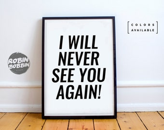 I Will Never See You Again - Motivational Poster - Wall Decor - Minimal Art - Home Decor