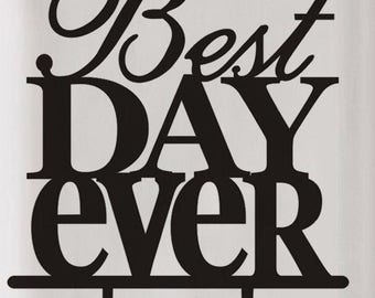 """1 """"Best Day Ever"""" Black Acrylic Cake Topper, Cake Topper, Anniversary, Wedding, Wedding Supplies, Party Supplies, Rustic Decorations, Rustic"""