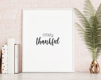 Crazy Thankful Print - Thankful Art