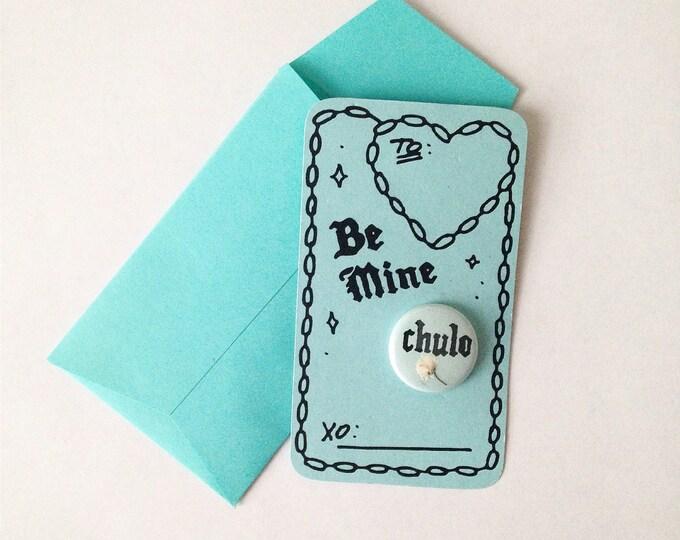 Be Mine, Chulo pincard