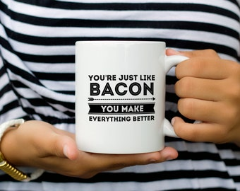 Bacon Mug | Funny Bacon Mug | Valentines Mug | Valentines Bacon | Bacon Love | Bacon Gift | Bacon Lover | Funny Bacon